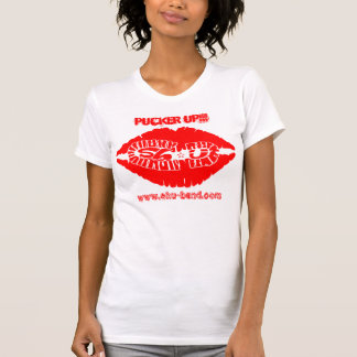 PUCKER UP Ladies T-Shirt! Shirt