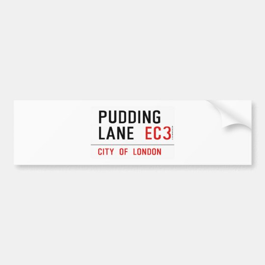 Pudding Lane Bumper Sticker