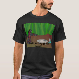 pudding, That's a very good point! T-Shirt