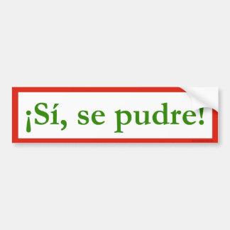 puede del pudre del SE del si puedo sí obama Etiqueta De Parachoque