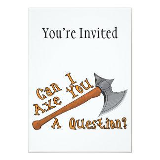 """Puede el hacha de I usted una pregunta Invitación 5"""" X 7"""""""
