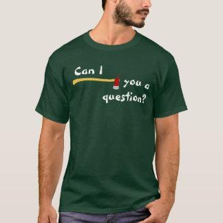 Puede el hacha de I usted una pregunta Playera