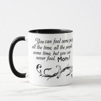 Puede nunca engañar la taza de la mamá