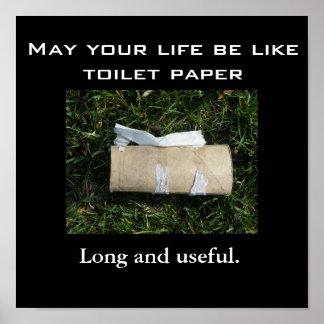 Puede su vida ser como el papel higiénico… De larg Posters