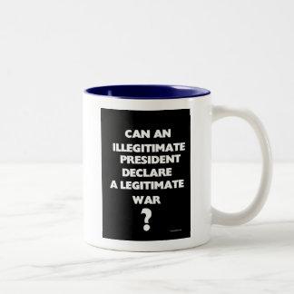 Puede un presidente ilegítimo declarar un legítimo taza