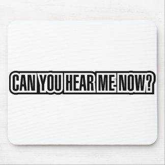 ¿Puede usted ahora oírme? Alfombrilla De Raton