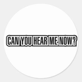 ¿Puede usted ahora oírme? Pegatina Redonda