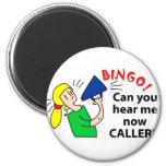¿Puede usted ahora oírme visitante del bingo? Imán De Nevera