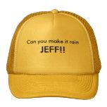 ¡Puede usted hacer que llueve, JEFF!! Gorro De Camionero