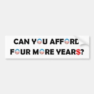 ¿Puede usted permitirse cuatro más años? Pegatina De Parachoque