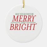 Pueden sus días ser felices y brillantes adornos de navidad