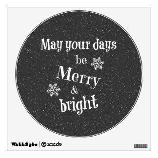 Pueden sus días ser felices y el navidad brillante