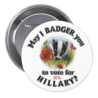 ¿Puedo acosarle para votar por Hillary? Pin Redondo De 3 Pulgadas