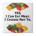 Puedo comer SÍ la carne que elijo no - al vegetari Azulejos Cerámicos
