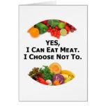 Puedo comer SÍ la carne que elijo no - al vegetari Felicitación