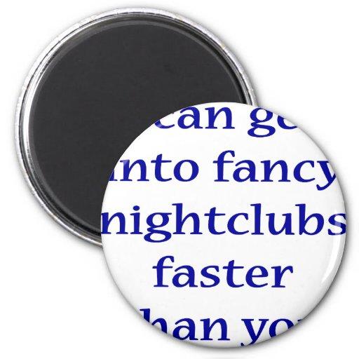Puedo conseguir en los clubs nocturnos de lujo más imán redondo 5 cm