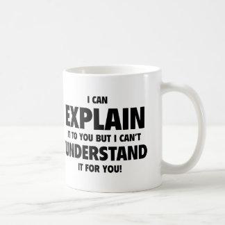 Puedo explicarlo a usted pero no puedo entenderlo taza básica blanca