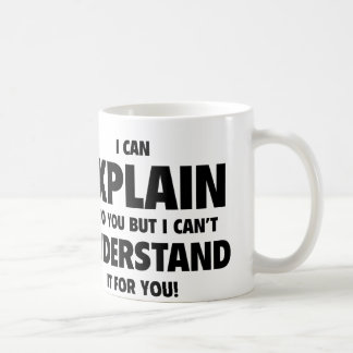 Puedo explicarlo a usted pero no puedo entenderlo taza clásica