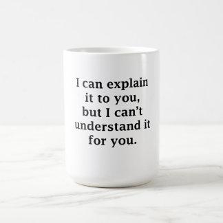 Puedo explicarlo a usted taza de café