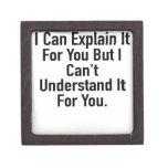 Puedo explicarlo para usted pero no puedo entender