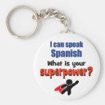 Puedo hablar español. ¿Cuál es su superpotencia? Llavero Personalizado