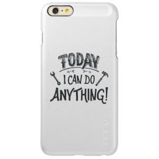 Puedo hacer hoy cualquier cosa