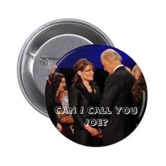 ¿Puedo llamarle Joe? - Sarah Palin Pin Redondo De 2 Pulgadas