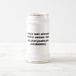 """""""Puedo no tener siempre sentido"""" Stein Jarra De Cerveza"""