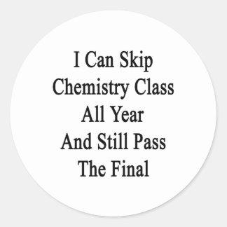 Puedo saltar la clase de química todo el año y tod etiqueta