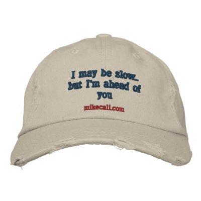 Puedo ser. .but lento que estoy delante de usted,  gorra bordada