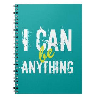 Puedo ser cualquier cosa de motivación inspirado cuaderno