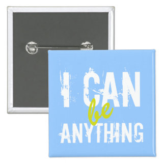 Puedo ser cualquier cosa de motivación inspirado pin cuadrado