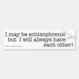 Puedo ser esquizofrénico - pegatina para el parach pegatina para auto
