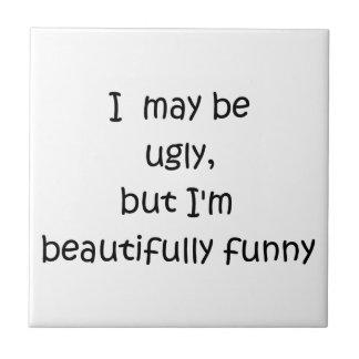 Puedo ser feo pero soy maravillosamente azulejo cuadrado pequeño
