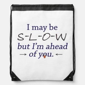 Puedo ser lento pero estoy delante de usted mochilas