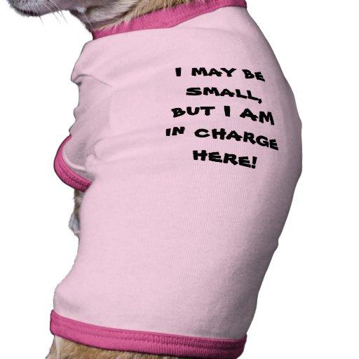 ¡Puedo ser pequeño, pero SOY responsable aquí! Camiseta Con Mangas Para Perro