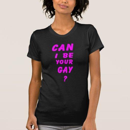 ¿Puedo ser su gay? Playeras