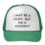 ¡PUEDO SER Un OLDY, PERO soy UNA CHUCHERÍA! Gorras De Camionero