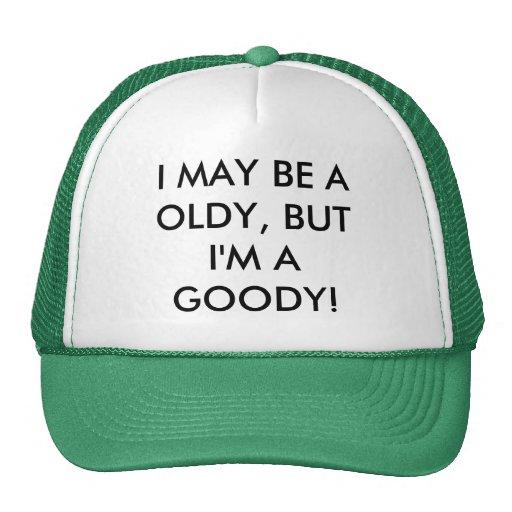¡PUEDO SER Un OLDY, PERO soy UNA CHUCHERÍA! Gorro De Camionero