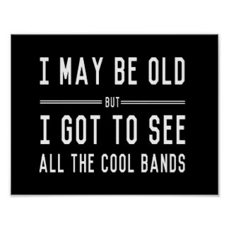 Puedo ser viejo pero conseguí ver todas las bandas posters