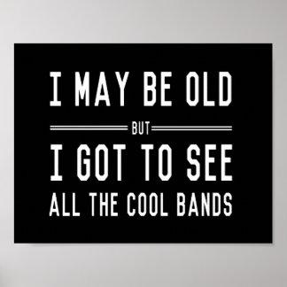 Puedo ser viejo pero conseguí ver todas las bandas póster