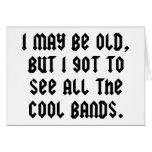 Puedo ser viejo pero conseguí ver todas las bandas tarjeta de felicitación