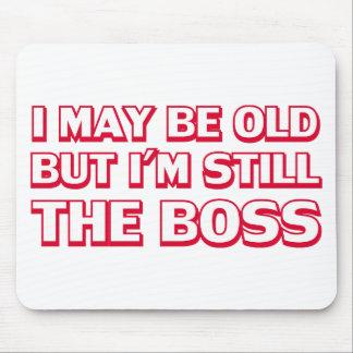 Puedo ser viejo pero sigo siendo el jefe alfombrillas de ratones