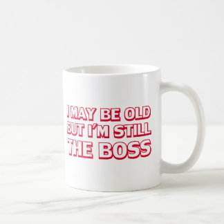 Puedo ser viejo pero sigo siendo el jefe taza clásica