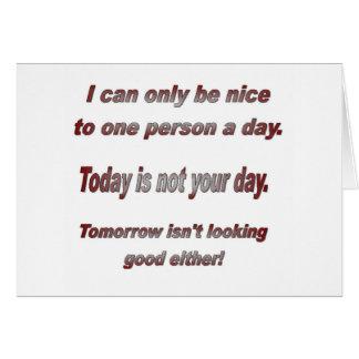 Puedo solamente ser agradable a una persona al día tarjeta de felicitación