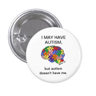 """""""Puedo tener autismo, pero…"""" botón Pin Redondo De 1 Pulgada"""