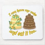 ¡Puedo tener mi torta y comerla también! Alfombrillas De Ratones