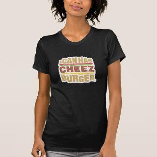 Puedo tengo Cheezburger la sombra Camiseta