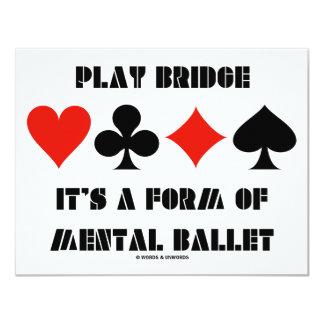 """Puente del juego es una forma de ballet mental invitación 4.25"""" x 5.5"""""""