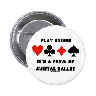 Puente del juego es una forma de ballet mental pins